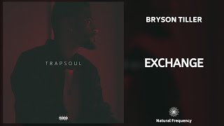 Bryson Tiller – Exchange (432Hz)