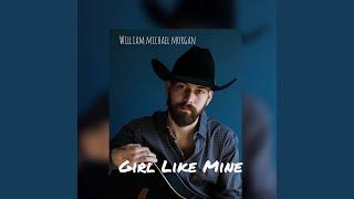 William Michael Morgan Girl Like Mine