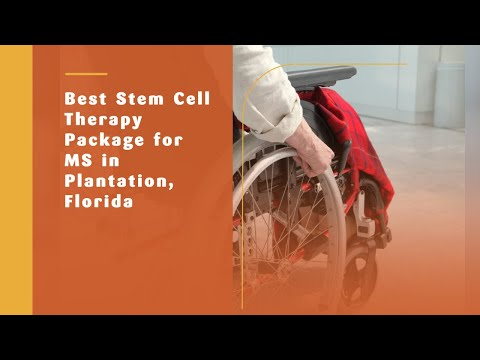 Best Stem Cell Therapy Package for MS in Plantation, Florida