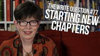 The Write Question #77: When to start a new chapter