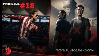 PuntoGaming TV S06E18: Tu encuentro semanal con los videojuegos favorito!