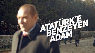 Atatürk'e Benzeyen Adam