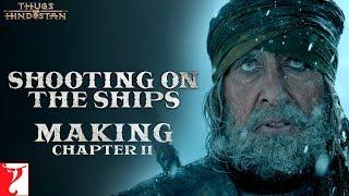 Shooting on the Ships   Making of Thugs Of Hindostan   Chapter 2   Amitabh Bachchan   Aamir Khan