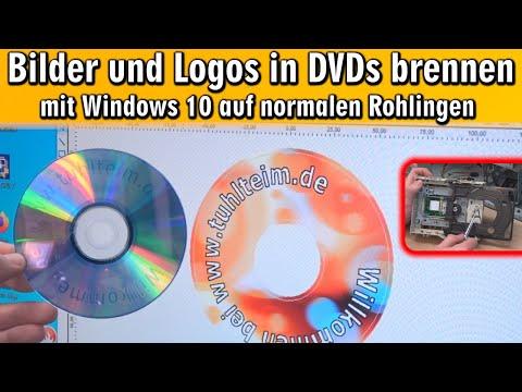 Bilder und Logos in DVDs brennen ⭐ mit Windows 10 auf normale DVD-Rohlinge