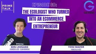 Ecologist Who Turned E-commerce Entrepreneur and Brokerage – Ben Leonard