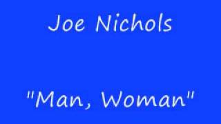 Joe Nichols- Man, Woman