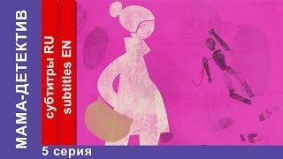Мама-детектив / Mum Detective. 5 Серия. Сериал. StarMedia. Комедийный Детектив