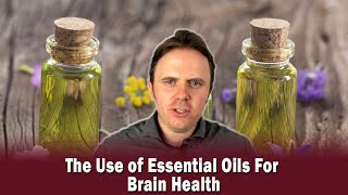 The Use of Essential Oils For Brain Health
