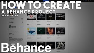 How To Create A Professional Behance Project!