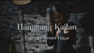 HANGGANG KAILAN (Umuwi Ka Na Baby) - Orange and Lemons (Cover by Kristel Fulgar)