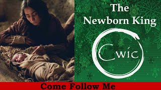 Come Follow Me LDS-  Christmas Part 3-  The Newborn King
