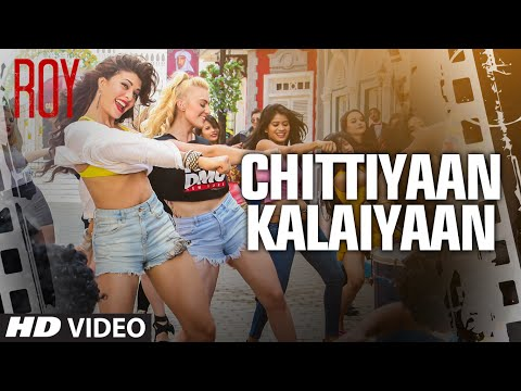 'Chittiyaan Kalaiyaan' VIDEO SONG | Roy | Meet Bros Anjjan, Kanika Kapoor | T-SERIES Mp3