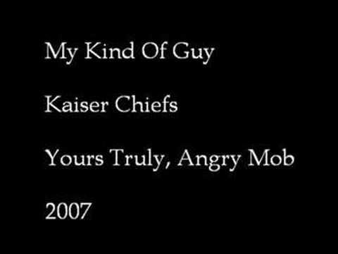 Kaiser Chiefs - My Kind Of Guy