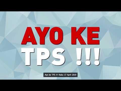 PEMILU SERENTAK, RABU 17 APRIL 2019, AYO KE TPS !!!!!!!!