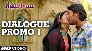 Jigariyaa - Dialogue Promo - 1
