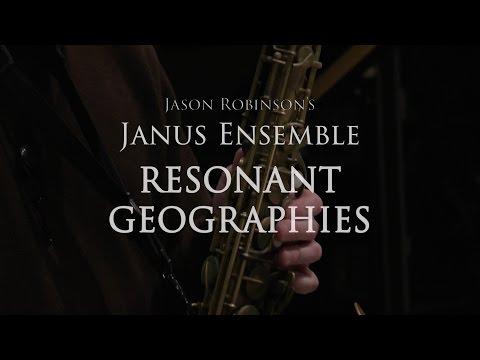 Jason Robinson's Janus Ensemble - Resonant Geographies