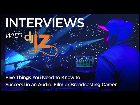 Five Things You Need to Know to Succeed in an Audio, Film or Broadcasting Career