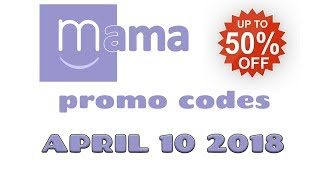 Mama App Promo Codes 💵 50% OFF ENTIRE ORDER 🌟 100% WORKING 👍 Free Shipping 🚚 April 10 2018 ✅