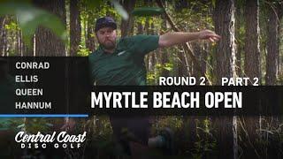 2020 Myrtle Beach Open - Round 2, Part 2 - Conrad, Ellis, Queen, Hannum
