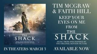Tim McGraw & Faith Hill - Keep Your Eyes On Me [Official Audio] (From The Shack)