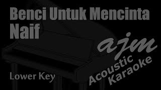 Naif   Benci Untuk Mencinta (Lower Key) Acoustic Karaoke   Ayjeeme Karaoke