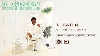 Al Green - Oh, Pretty Woman (Official Audio)