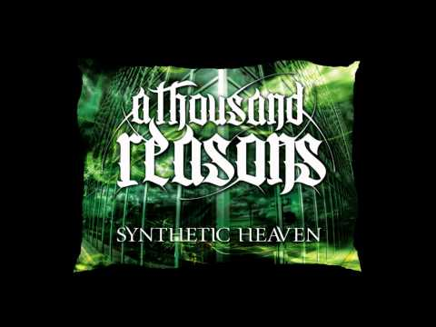 "A Thousand Reasons ""Synthetic Heaven"""