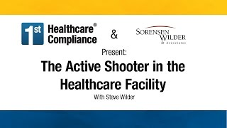 Active Shooter in a Healthcare Facility-Planning for Responding to & Recovering from the Unthinkable