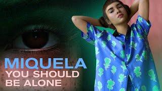 Miquela   You Should Be Alone