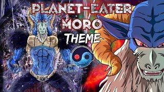 Dragon Ball Super - Moro Theme Planet-eater 🎵 [Styzmask Original Track]