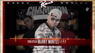 Champion (Remix) Manny Montes feat. Ivan 2Filoz y Lara Street Prophet