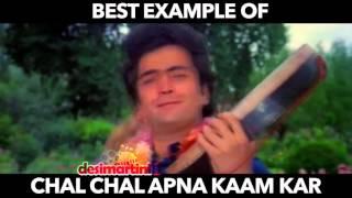Chal Chal Apna kaam Kar