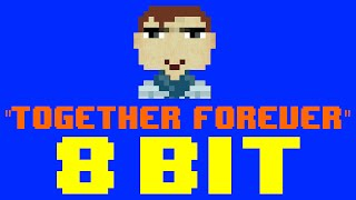 Together Forever (8 Bit Remix Cover Version) [Tribute to Rick Astley] - 8 Bit Universe