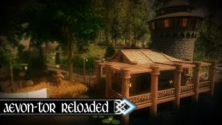 Aevon-Tor Reloaded | The Elder Scrolls V: Skyrim - Player Home Mod
