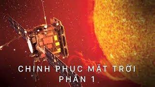 chinh-phuc-mat-troi-phan-1-kham-pha-vu-tru-thuyet-minh