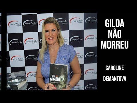 Mais Sobre o Livro 'Gilda Não Morreu, de Caroline Demantova