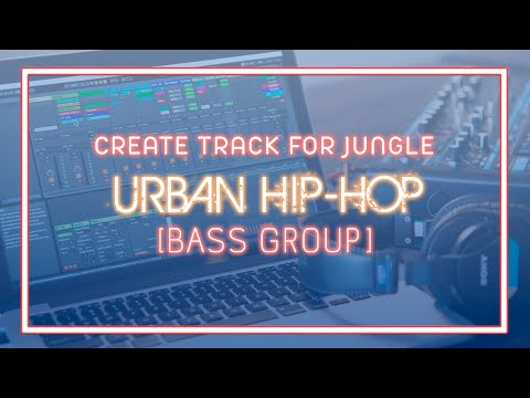 ENR CREATE TRACK FOR JUNGLE URBAN HIP-HOP PART.3 [BASS GROUP]