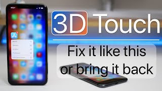 3D Touch - Fix it Like This or Bring it back