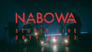 NABOWA | STUDIO LIVE 2019.02.22 (Official Live Video)