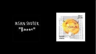 Lirik Lagu & Kunci Gitar Iksan Skuter - Bapak