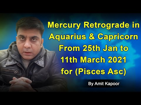 Mercury Retrograde in Aquarius ♒ & Capricorn ♑ From 25th Jan to 11th March 2021 for (Pisces Asc) By #ASTROLOGERAMITKAPOOR