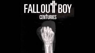 Fall Out Boy   Centuries (Audio)