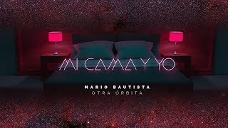 Mi Cama Y Yo (Audio) - Mario Bautista (Video)