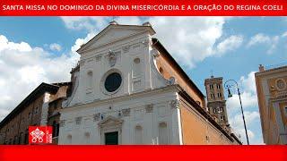 Santa Missa e oração do Regina Coeli 11 de abril de 2021 Papa Francisco