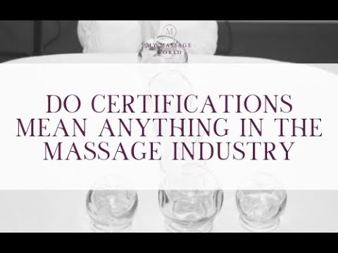Do Certifications Mean Anything in the Massage Industry? - YouTube