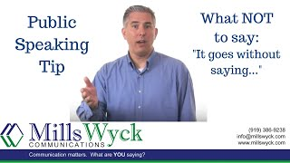 Public Speaking - What NOT to Say: It goes without saying