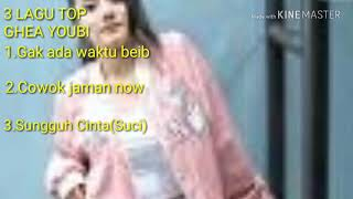 3 Lagu Top Ghea Youbi