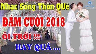 nhac-dam-cuoi-khong-loi-2018-lk-thuyen-hoa-nhac-song-thon-que-nhac-song-trong-hieu