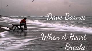 Dave Barnes - When A Heart Breaks (Lyrics in Description)