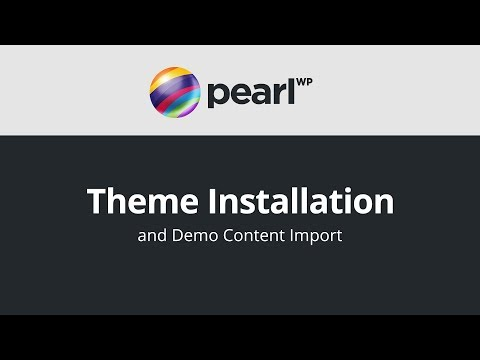 Pearl – Theme Installation Tutorial
